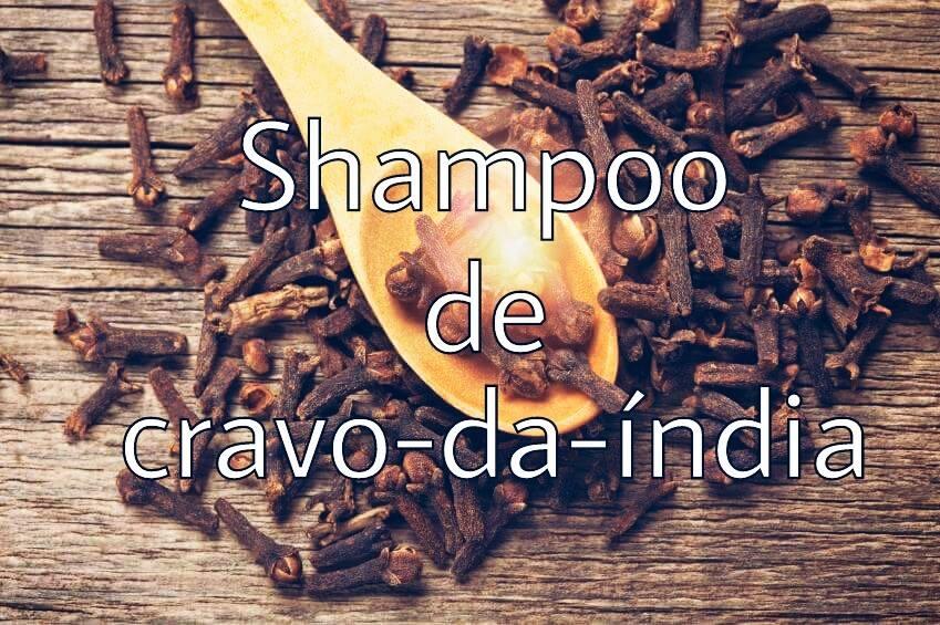 shampoo caseiro de cravo da índia